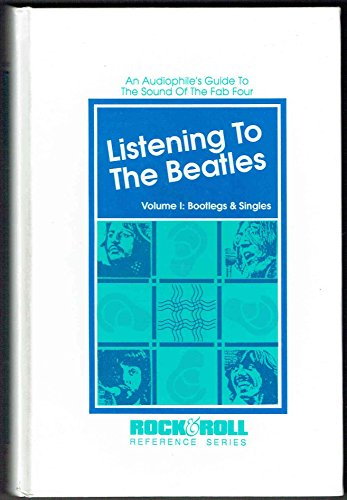 Listening to the Beatles: An Audiophile's Guide to the Sound of the Fab Four vol. 1 Bootlegs &...