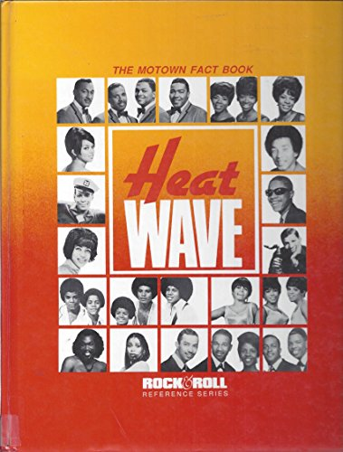 9781560750116: Heat Wave: The Motown Fact Book (Rock and Roll Reference No 25)