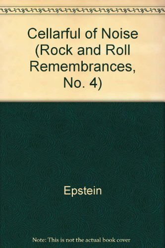 9781560750130: A Cellarful of Noise (Rock and Roll Remembrances, No. 4)