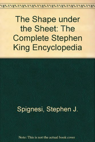 9781560750185: The Shape under the Sheet: The Complete Stephen King Encyclopedia