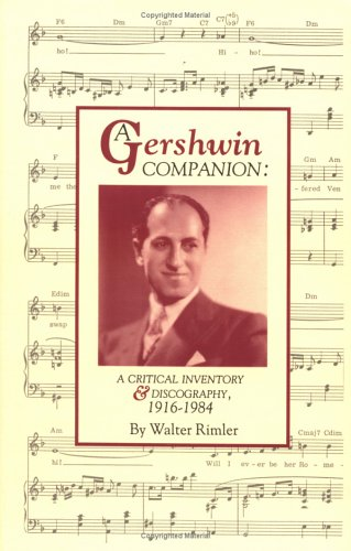 9781560750192: A Gershwin Companion: A Critical Inventory and Discography, 1916-1984 (Pci Collector Editions)