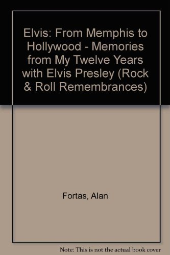 9781560750260: Elvis, from Memphis to Hollywood: Memories from My Eleven Years With Elvis Presley (Rock & Roll Remembrances)