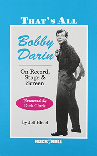 9781560750314: That's All: Bobby Darin on Record, Stage and Screen (Rock and Roll Reference Series, No 38)