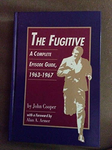 9781560750383: The Fugitive: A Complete Episode Guide, 1963-1967 (Pci Collector Editions)