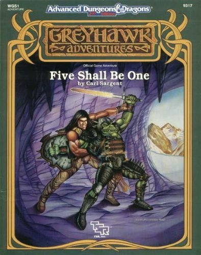 Five Shall Be One (Advanced Dungeons & Dragons/Greyhawk Module WGS1): Sargent, Carl
