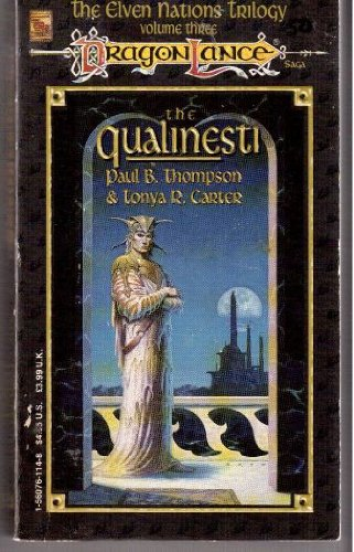 The Qualinesti (Dragonlance: Elven Nations, Vol. 3) (1560761148) by Thompson, Paul B.; Carter, T.