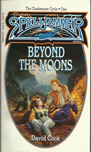 Beyond the Moons : Spelljammer: David Fuller Cook