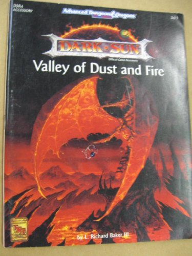 Valley of Dust and Fire (Advanced Dungeons & Dragons / Dark Sun Accessory DSR4) (1560763167) by L. Richard Baker
