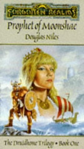 Prophet of Moonshae (Forgotten Realms: Druidhome Trilogy, No.1) (Forgotten Realms: the Druidhome Trilogy) (1560763191) by Douglas Niles