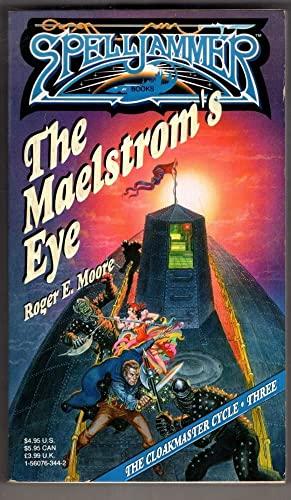 The Maelstrom's Eye (Spelljammer: Cloakmaster): Moore, Roger E.