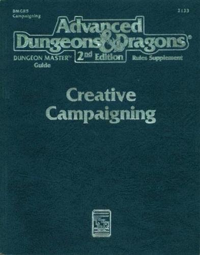 Creative Campaigning (Advanced Dungeons & Dragons, 2nd Edition, Dungeon Master's Guide ...