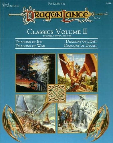Dragonlance Classics: Dragons of Ice, Dragons of Light, Dragons of War, Dragons of Deceit/for Levels 8-12 (Advanced Dungeons & Dragons, 2nd Edition,) (1560765704) by Jeff Grubb; Tracy Hickman; Niles
