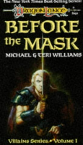 Before the Mask (Dragonlance Villains series, vol. 1)