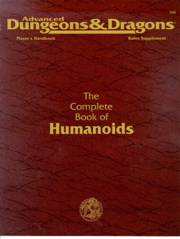 The Complete Book of Humanoids. Advanced Dungeons & Dragons 2nd Edition Players Handbook Rules Su...