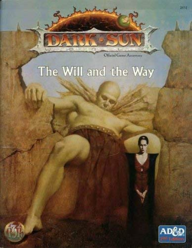 The Will and the Way (AD&D 2nd Ed Fantasy Roleplaying, Dark Sun Setting) (1560768614) by L. Richard Baker