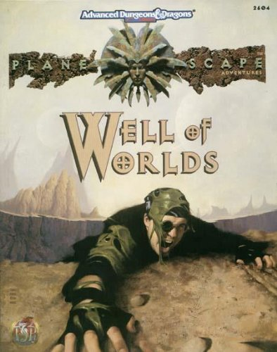 9781560768937: Well of Worlds (Advanced Dungeons & Dragons : Planescape Adventures, 2604 Book and Poster Sized Map)