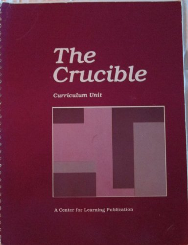 Crucible: Curriculum Unit, by Fedor, Grades 9-12: Frances Bullock Fedor