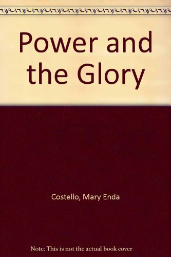 Power and the Glory: Costello, Mary Enda