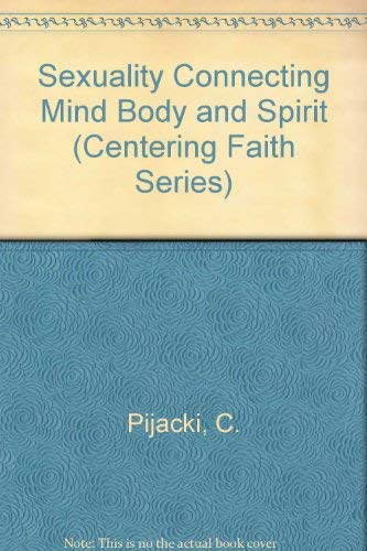 9781560772200: Sexuality Connecting Mind Body and Spirit (Centering Faith Series)