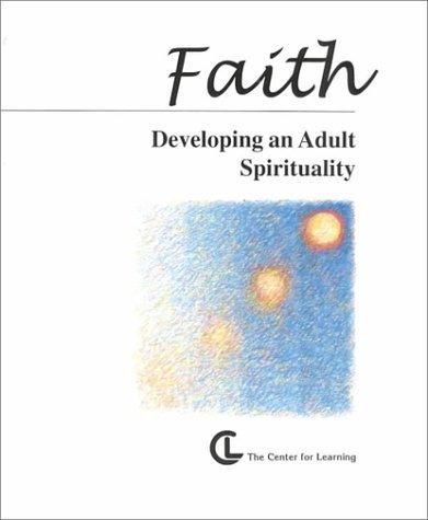 9781560773122: Faith: Developing an Adult Spirituality