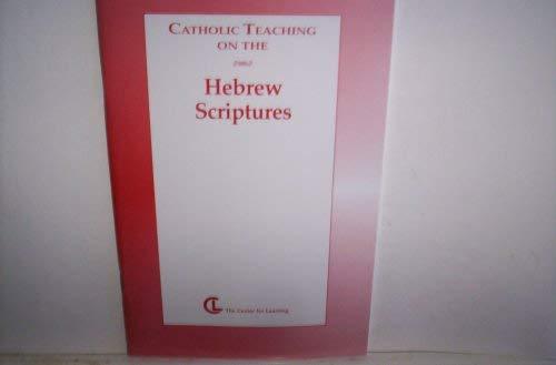 Catholic Teaching on the Hebrew Scriptures: Otto R. Piechowski, Carla E. Fritsch