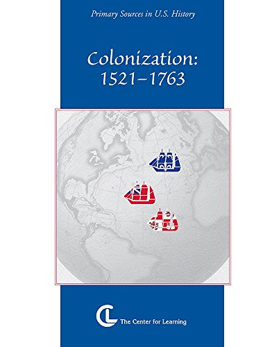 Colonization, 1521-1763 (Primary Sources in U.S. History): Kish, Jeanne