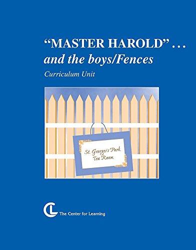 Master Harold... and the boys/Fences: Curriculum Unit: Fredrica Bearg Glucksman