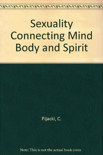 9781560776765: Sexuality Connecting Mind Body and Spirit