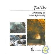 9781560777724: Faith: Developing an Adult Spirituality