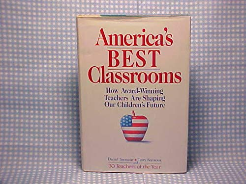 9781560790761: Peterson's America's Best Classrooms: How Award-Winning Teachers Are Shaping Our Children's Future (Campus to Career Series)