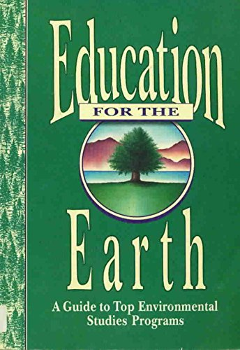 9781560791645: Education for the Earth: A Guide to Top Environmental Studies Programs