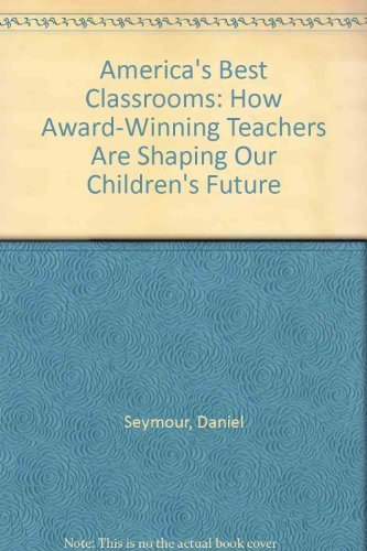9781560793267: America's Best Classrooms: How Award-Winning Teachers Are Shaping Our Children's Future