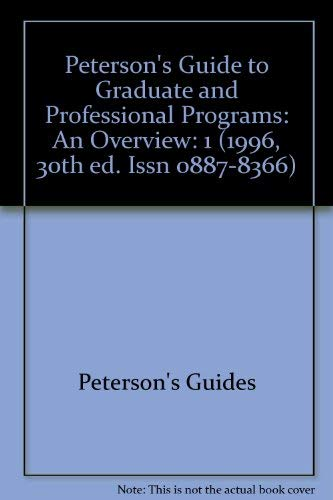 9781560795018: Peterson's Guide to Graduate and Professional Programs: An Overview (1996, 30th ed. Issn 0887-8366)