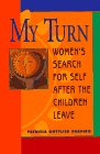 9781560796329: My Turn: Women's Search for Self After the Children Leave