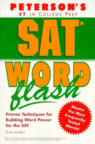 9781560798507: Sat Word Flash: The Quick Way to Build Verbal Power for the New Sat-And Beyond (Peterson's SAT Word Flash)