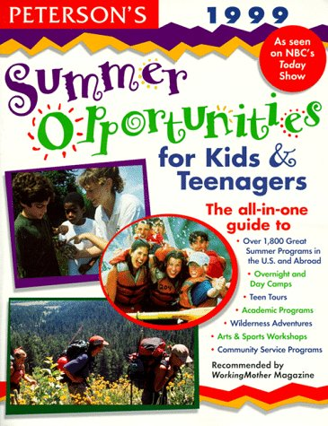 Summer Opportunities for Kids and Teenagers 1999 (16th Edition): Peterson's Guides