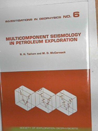 Multicomponent Seismology in Petroleum Exploration (Investigations in: Tatham, Robert H.,