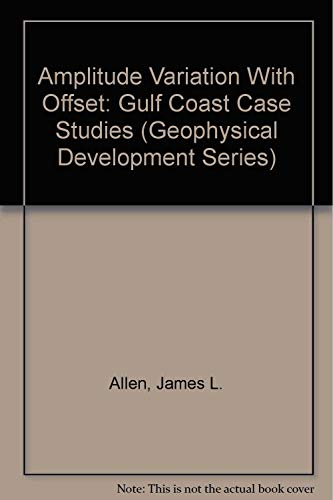 Amplitude Variation With Offset: Gulf Coast Case: Peddy, Carolyn P.,