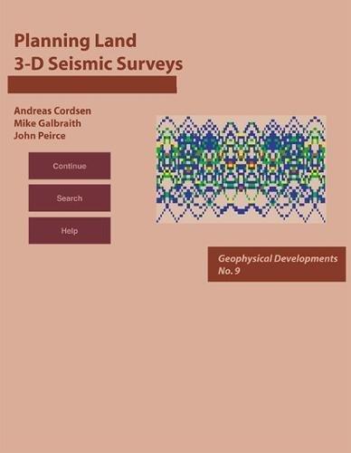 Planning Land 3-D Seismic Surveys (plus CD-ROM): Andreas Cordsen, Mike