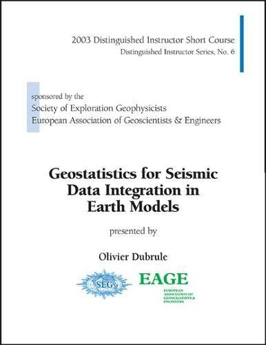 9781560801214: Geostatistics for Seismic Data Integration in Earth Models (DISC No. 6) (Distinguished Instructor Series)
