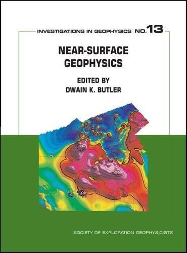 Near-Surface Geophysics (Investigations in Geophysics No. 13): Dwain K. Butler