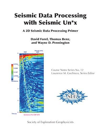 Seismic Data Processing with Seismic Un*x (Course: Wayne D. Pennington,