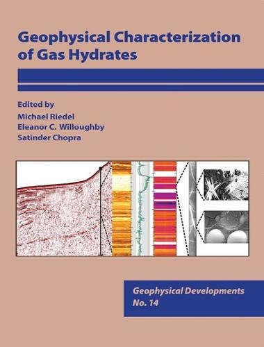 Geophysical Characterization of Gas Hydrates: Eleanor C. Willoughby, and Satinder Chopra Edited by:...