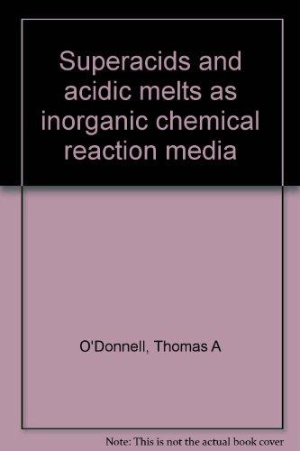 Superacids And Acidic Melts As Ino Rganic Chemical Reaction Media