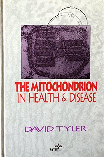 The Mitochondrion in Health and Disease: David D. Tyler