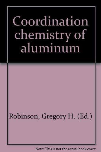 9781560810599: Coordination chemistry of aluminum