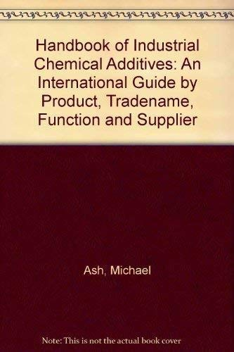 9781560815211: Handbook of Industrial Chemical Additives: An International Guide by Product Trade Name Function, and Supplier
