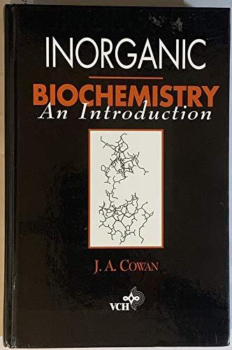 Inorganic Biochemistry: an Introduction: J.A. Cowan