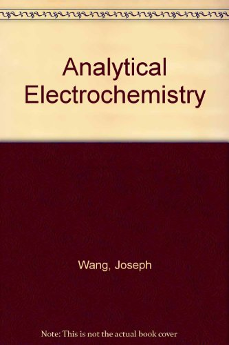 9781560815754: ANALYCTICAL ELECTROCHEMISTRY. Edition en anglais