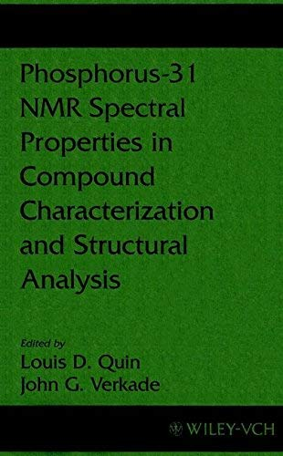 9781560816379: Phosphorus-31 NMR Spectral Properties in Compound Characterization and Structural Analysis (Methods in Stereochemical Analysis)